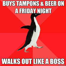tampons and beer